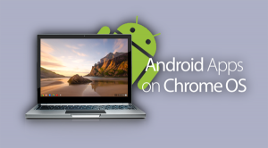 Android apps on chrome OS